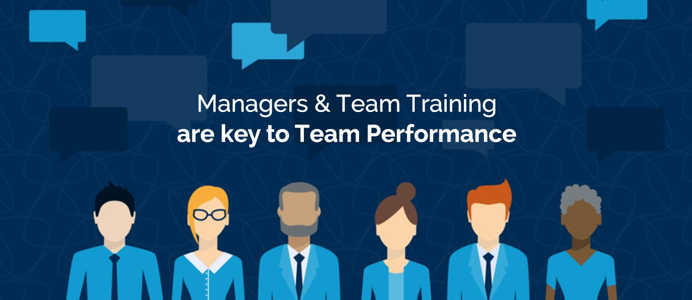 Managers & Team Training are Key to Team Performance