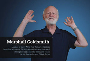 Marshall Goldsmith Author of three New York Times bestsellers
